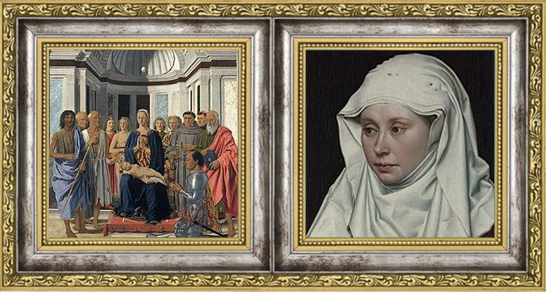 Piero della Francesca Brera Madonna, 1472/Robert Campin Portrait of a Woman,  1435